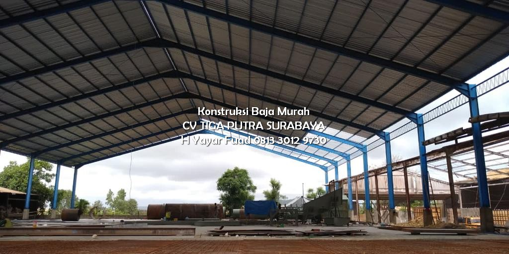 Jasa Konstruksi Baja Jawa Timur / Harga Konstruksi Baja Ringan Murah – H. YAYAR FUAD 0813 3012 9730